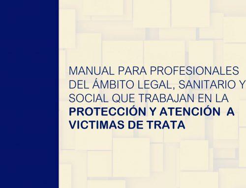 Manual para profesionales del ámbito legal, sanitario y social que trabajan en la protección y atención a víctimas de trata