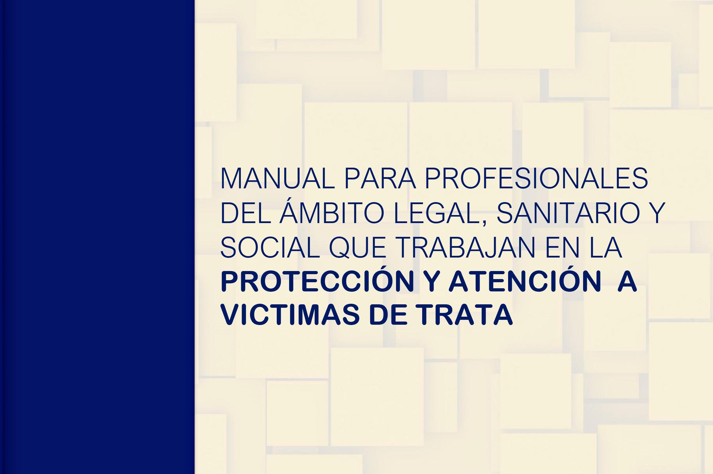 Imagen 3 Manual para profesionales del ámbito legal, sanitario y social que trabajan en la protección y atención a víctimas de trata