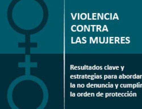 Violencia contra las mujeres. Resultados clave y estrategias para abordar la no denuncia y cumplir la orden de protección