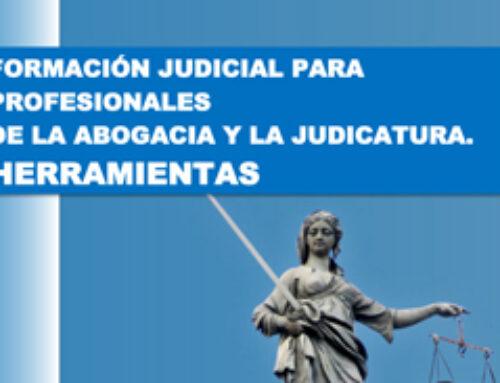Formación Judicial para Profesionales de la Abogacía y la Judicatura. Herramientas